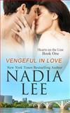 Vengeful in Love, Nadia Lee, 1479135690