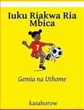 Iuku Riakwa Ria Mbica, kasahorow, 1492835692