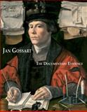 Jan Gossart : The Documentary Evidence, Koopstra, A. and Weidema, S., 1905375697