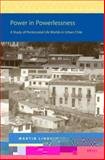 Power in Powerlessness : A Study of Pentecostal Life Worlds in Urban Chile, Lindhardt, Martin, 9004265694