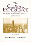 The Global Experience Vol. II : Readings in World History since 1550, Riley, Philip F. and Gerome, Frank A., 0130195693