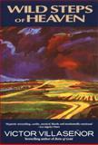 Wild Steps of Heaven, Victor Villaseñor, 0385315694