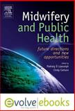 Midwifery and Public Health : Future Directions and New Opportunities, O'Luanaigh, Padraig and Carlson, Cindy, 0702035696