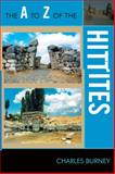 The A to Z of the Hittites, Charles Burney, 0810875691