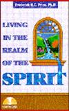 Living in the Realm of the Spirit, Frederick K. Price, 089274569X
