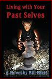 Living with Your Past Selves, Bill Hiatt, 1479295698