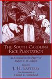 The South Carolina Rice Plantation as Revealed in the Papers of Robert F. W. Allston, Robert F. W. Allston, 1570035695