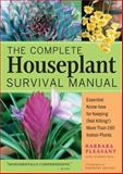 The Complete Houseplant Survival Manual, Barbara Pleasant, 1580175694