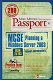 Mike Meyers' MCSE Windows Server 2003 Planning a Network Infrastructure Certification Passport (Exam 70-293), McCaw, Rory and Brown, Martin C., 0072225696