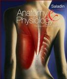 Anatomy and Physiology : The Unity of Form and Function, Saladin, Kenneth S., 0073525693