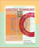 Assistive Technology : Access for All Students, Johnston, Linda and Beard, Lawrence A., 0131175696