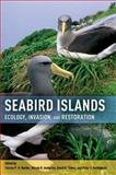 Seabird Islands : Ecology, Invasion, and Restoration, , 0199735697