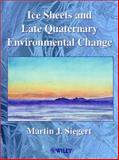Ice Sheets and Late Quaternary Environmental Change, Siegert, Martin J., 0471985694