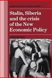 Stalin, Siberia and the Crisis of the New Economic Policy 9780521545693
