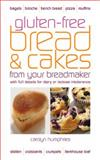 Gluten-Free Bread and Cakes from Your Breadmaker from Your Breadmaker, Carolyn Humphries, 0572035691