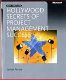 Hollywood Secrets of Project Management Success, Microsoft Press Staff and Persse, James, 0735625697