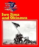 Iwo Jima and Okinawa, Wallace B. Black and Jean F. Blashfield, 089686569X