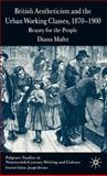 British Aestheticism and the Urban Working Classes, 1870-1900 : Beauty for the People, Maltz, Diana, 1403945691