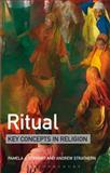 Ritual: Key Concepts in Religion, Stewart, Pamela and Strathern, Andrew, 1441185690