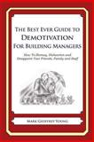 The Best Ever Guide to Demotivation for Building Managers, Mark Young, 1484825691