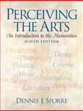 Perceiving the Arts : An Introduction to the Humanities, Sporre, Dennis J., 0136045693