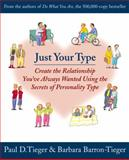 Just Your Type, Paul D. Tieger and Barbara Barron-Tieger, 0316845698