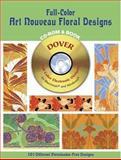 Full-Color Art Nouveau Floral Designs, E. A. Seguy, 0486995690