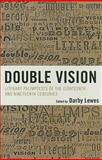 Double Vision : Literary Palimpsests of the Eighteenth and Nineteenth Centuries, Lewes, Darby, 0739125699
