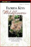 Florida Keys Wildflowers, Roger L. Hammer, 0762725699