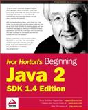 Java 2 : SDK 1.4 Edition, Horton, Ivor, 1861005695