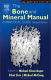 The Bone and Mineral Manual : A Practical Guide, , 0120885697