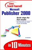 Teach Yourself Microsoft Publisher 2000 in 10 Minutes 9780672315695