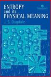 Entropy and Its Physical Interpretation, Dugdale, J. S., 0748405690