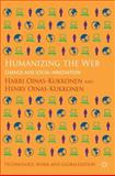 Humanizing the Web : Change and Social Innovation, Oinas-Kukkonen, Harri and Oinas-Kukkonen, Henry, 113730569X