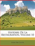 Histoire de la Restauration, Louis Viel-Castel, 114676569X