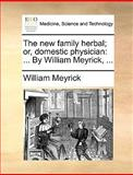 The New Family Herbal; or, Domestic Physician, William Meyrick, 1170665691
