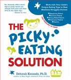 The Picky Eating Solution, Deborah Kennedy, 1592335691