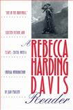 """A Rebecca Harding Davis Reader : """"Life in the Iron Mills,"""" Selected Fiction and Essays, , 0822955695"""
