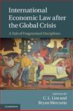International Economic Law after the Global Crisis : A Tale of Fragmented Disciplines, , 1107075696