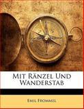 Mit Ränzel Und Wanderstab, Emil Frommel, 1141495694
