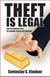 Theft Is Legal, Svetoslav S. Elenkov, 1478715693