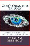 God's Quantum Trilogy, Abraham Bretholt, 1494935694