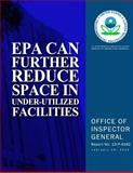 EPA Can Further Reduce Space in under-Utilized Facilities, U. S. Environmental Agency, 1500625698