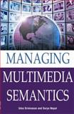 Managing Multimedia Semantics, , 1591405696