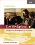 The Workplace - Inerpersonal Strengths and Leadership