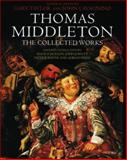 Thomas Middleton : The Collected Works, Taylor, Gary and Lavagnino, John, 0198185693
