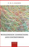 Wittgenstein : Connections and Controversies, Hacker, P. M. S., 019924569X