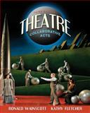 Theatre : Collaborative Acts, Wainscott, Ronald J. and Fletcher, Kathy J., 020562569X