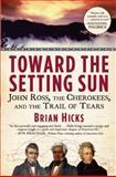 Toward the Setting Sun, Brian Hicks, 0802145698