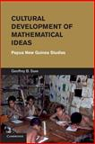 Cultural Development of Mathematical Ideas : Papua New Guinea Studies, Saxe, Geoffrey B., 1107685699
